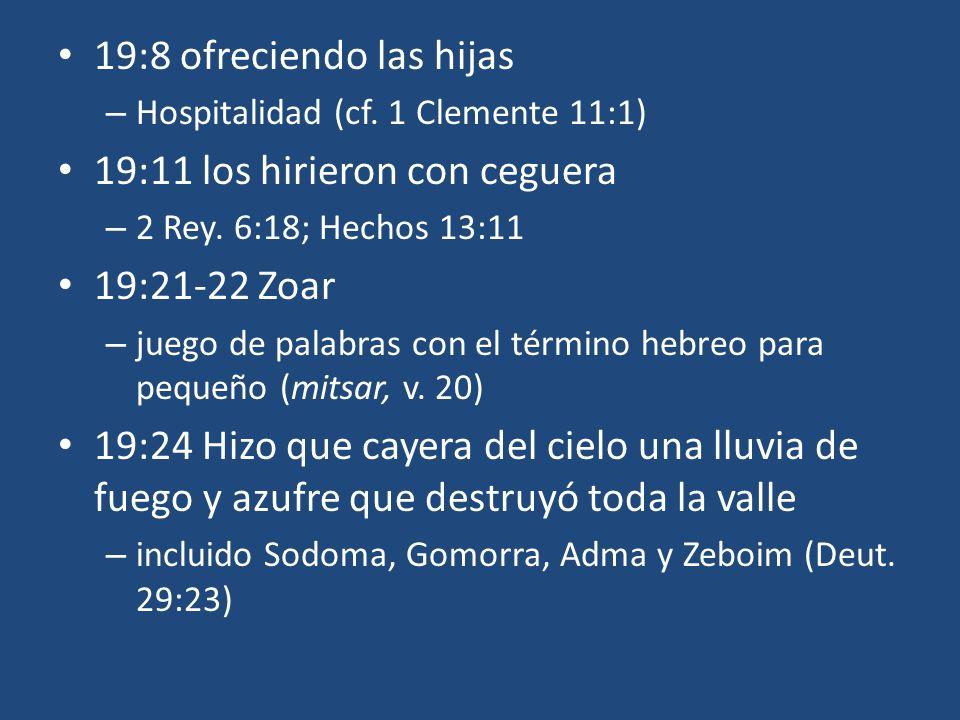 19:11 los hirieron con ceguera 19:21-22 Zoar