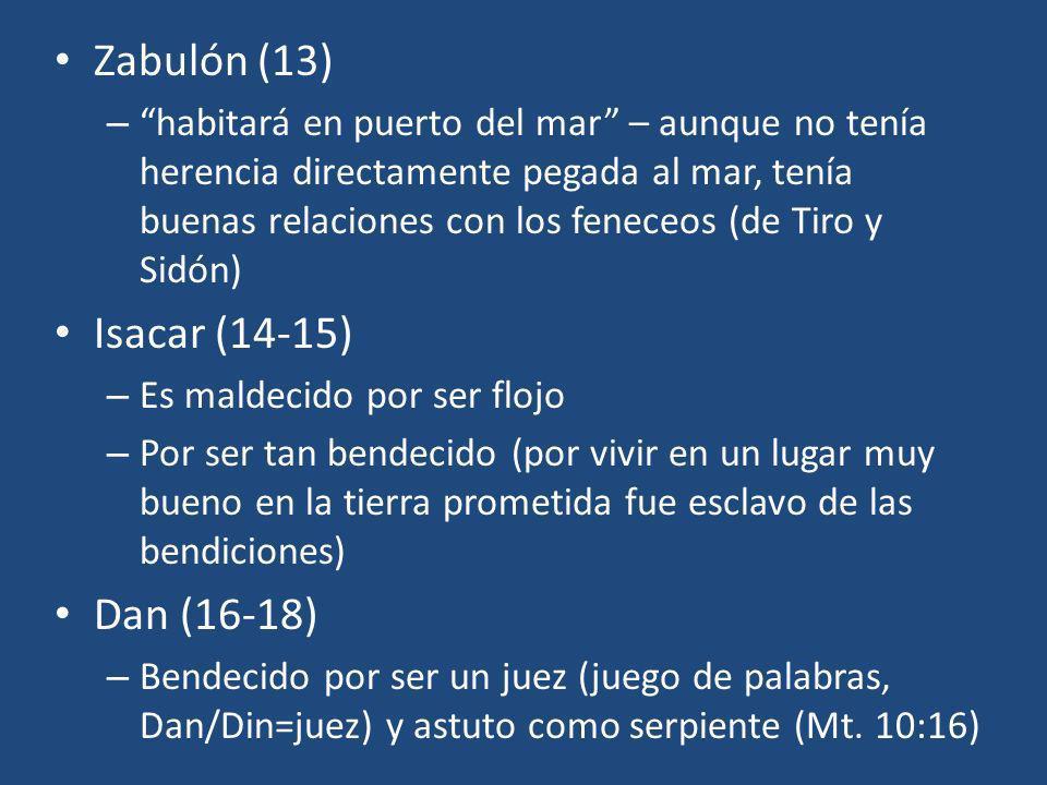 Zabulón (13) Isacar (14-15) Dan (16-18)