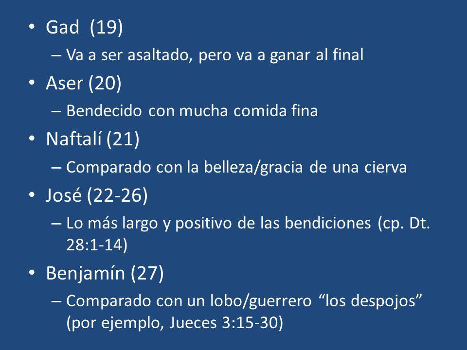 Gad (19) Aser (20) Naftalí (21) José (22-26) Benjamín (27)