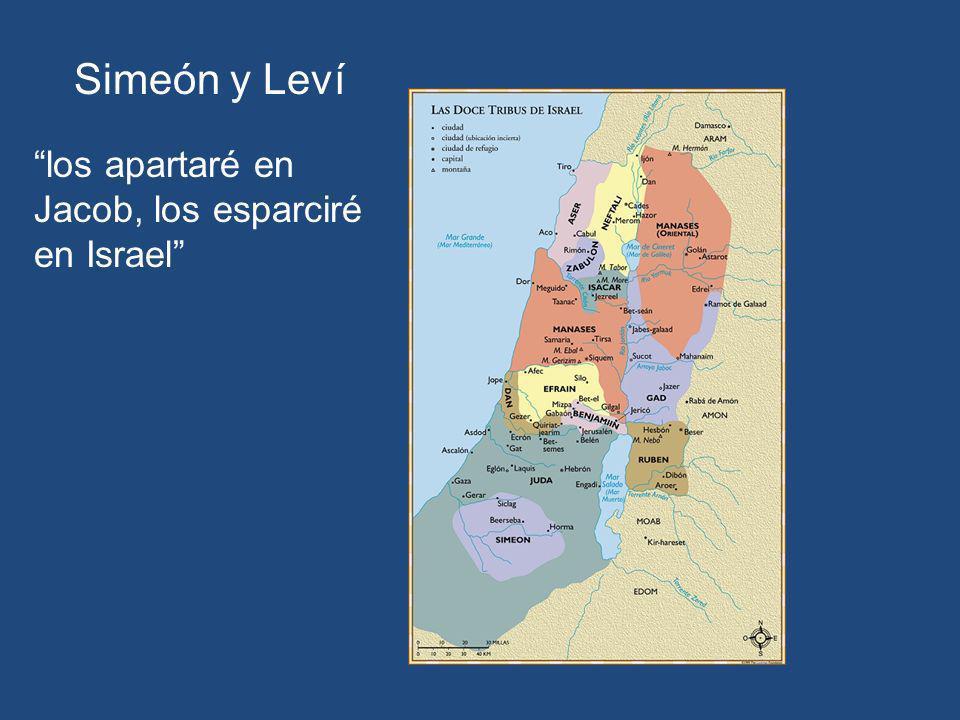 Simeón y Leví los apartaré en Jacob, los esparciré en Israel