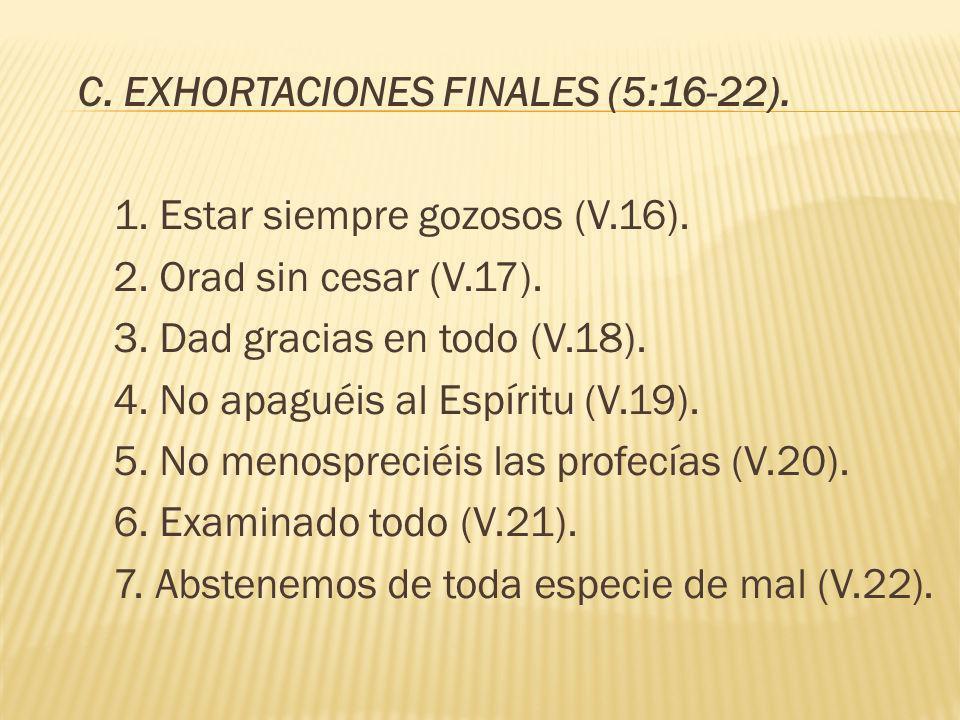 C. EXHORTACIONES FINALES (5:16-22).