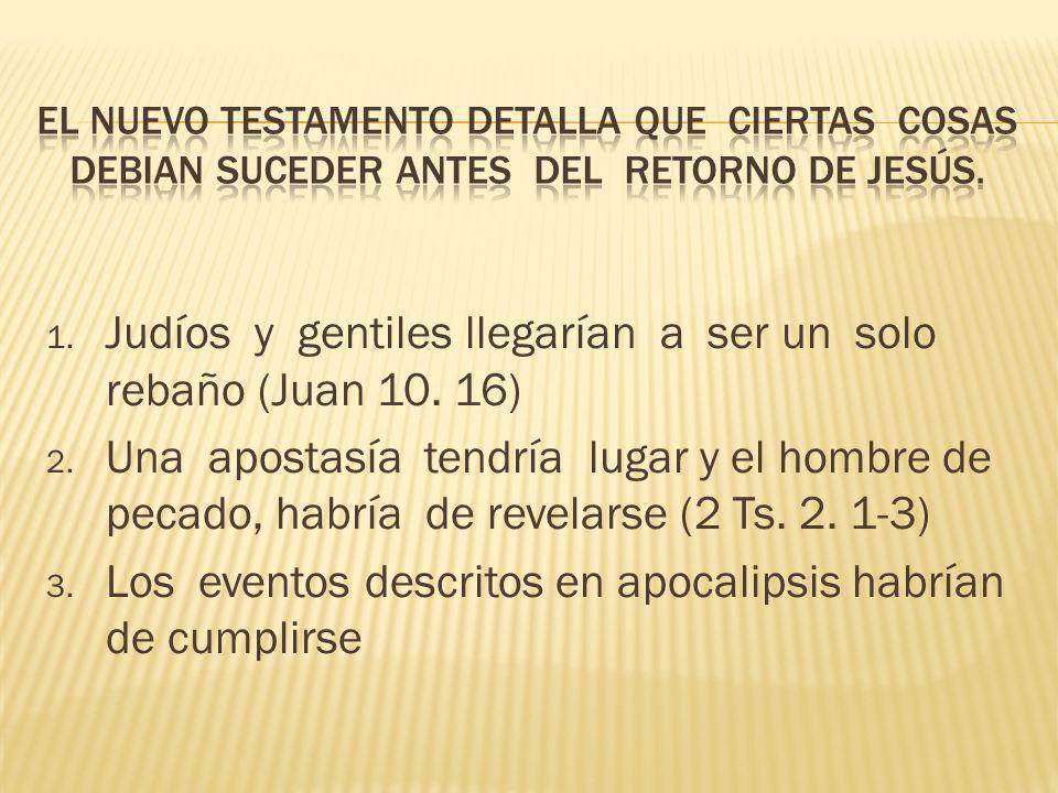 Judíos y gentiles llegarían a ser un solo rebaño (Juan 10. 16)