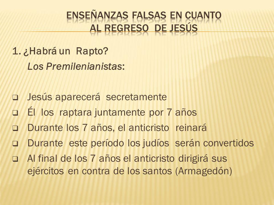 Enseñanzas falsas en cuanto al regreso de Jesús