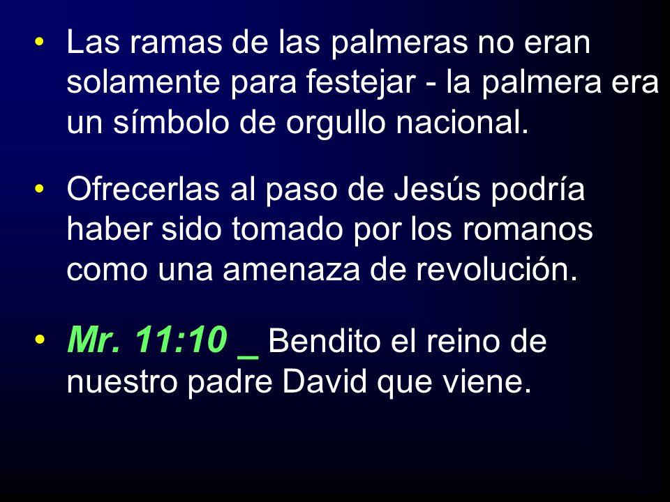 Mr. 11:10 _ Bendito el reino de nuestro padre David que viene.