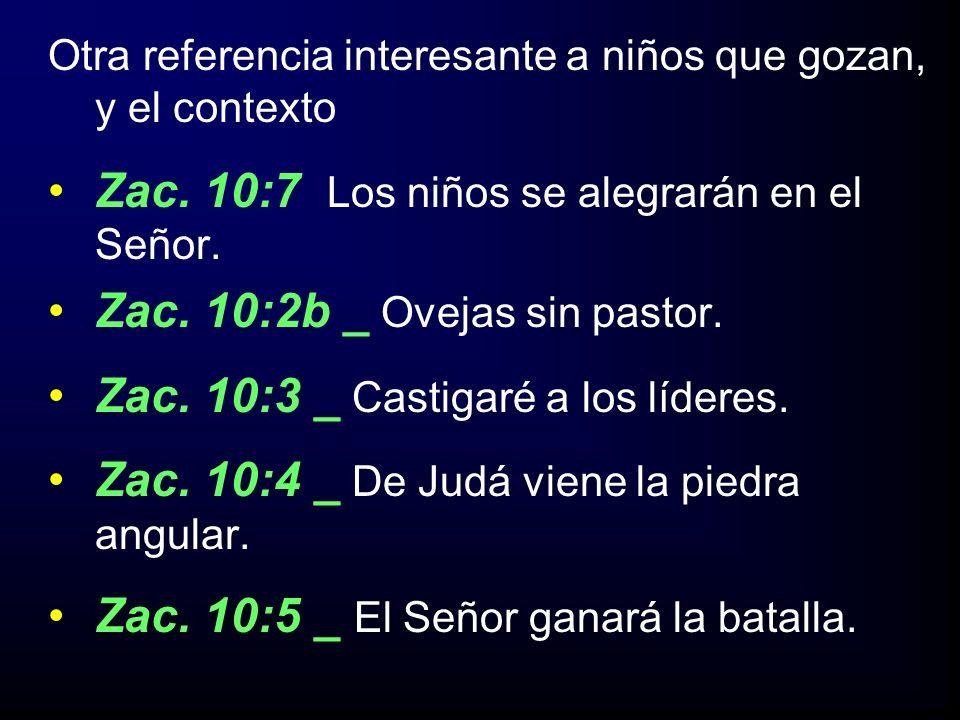 Zac. 10:7 Los niños se alegrarán en el Señor.