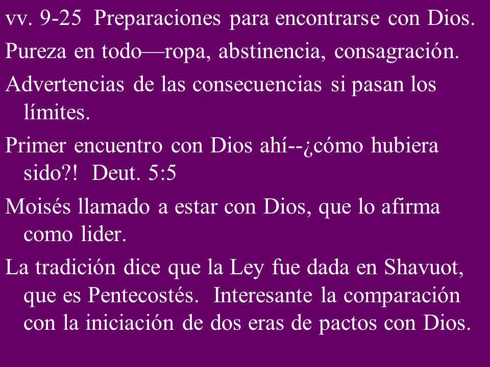 vv. 9-25 Preparaciones para encontrarse con Dios.
