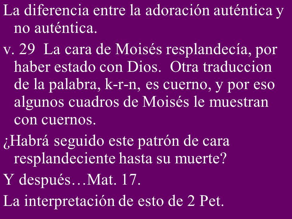 La diferencia entre la adoración auténtica y no auténtica.