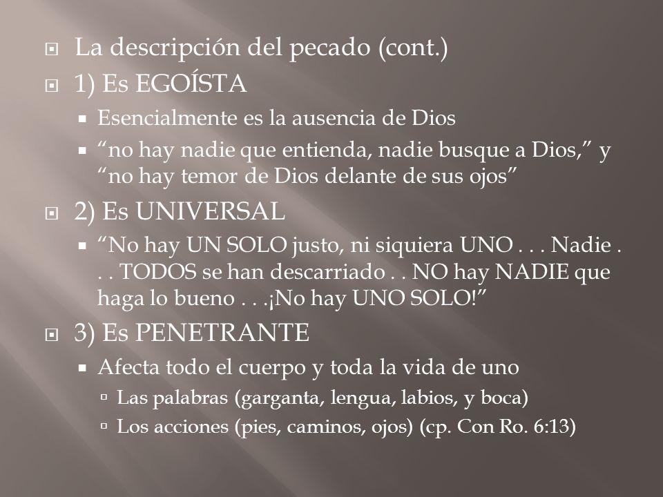 La descripción del pecado (cont.) 1) Es EGOÍSTA