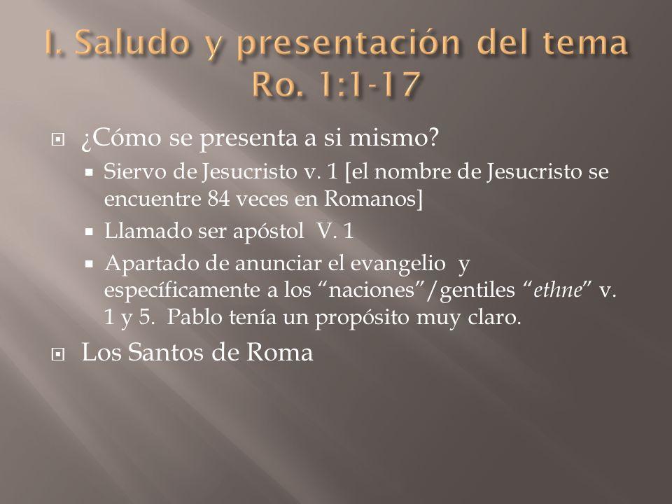 I. Saludo y presentación del tema Ro. 1:1-17