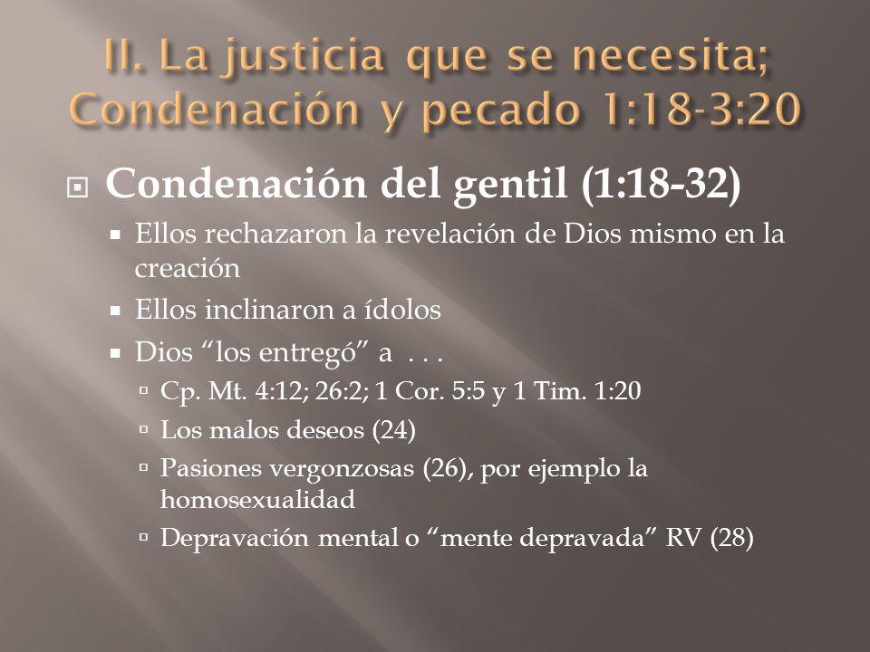 II. La justicia que se necesita; Condenación y pecado 1:18-3:20