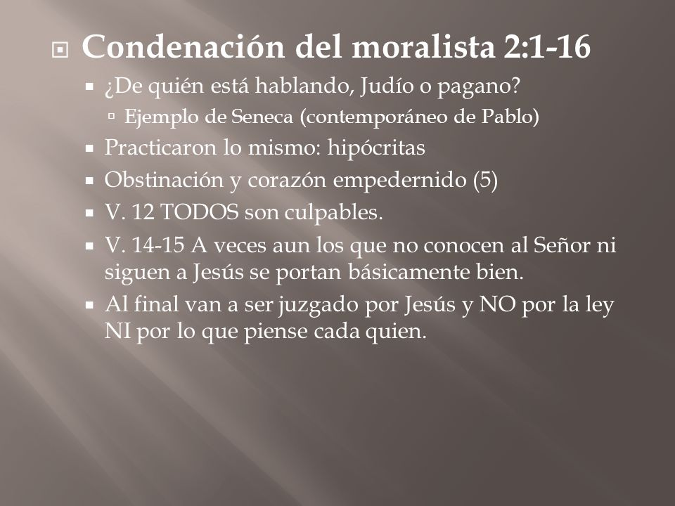 Condenación del moralista 2:1-16