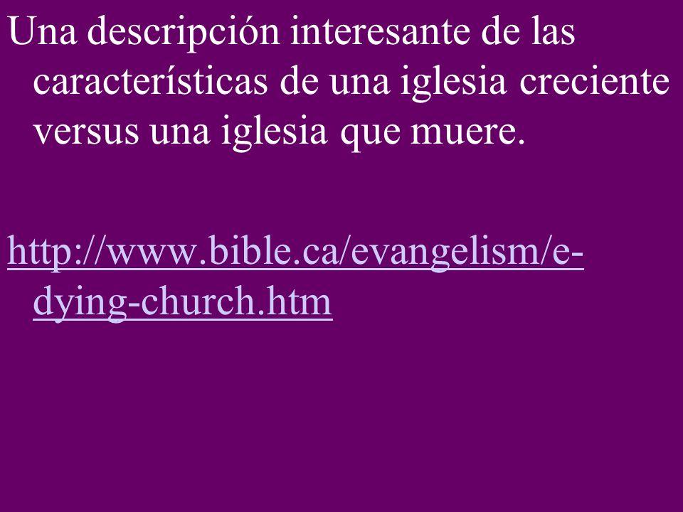 Una descripción interesante de las características de una iglesia creciente versus una iglesia que muere.