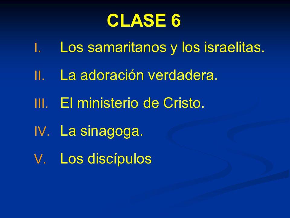 CLASE 6 Los samaritanos y los israelitas. La adoración verdadera.