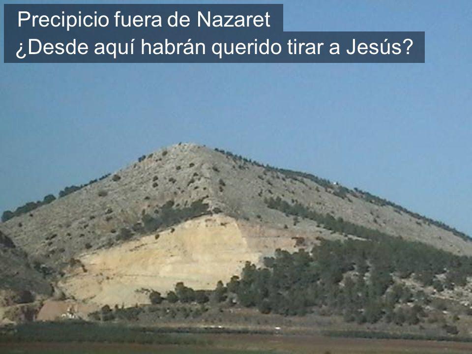 Precipicio fuera de Nazaret ¿Desde aquí habrán querido tirar a Jesús