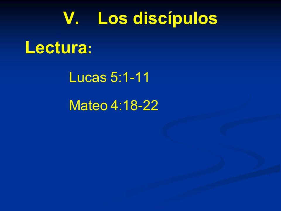 Los discípulos Lectura: Lucas 5:1-11 Mateo 4:18-22