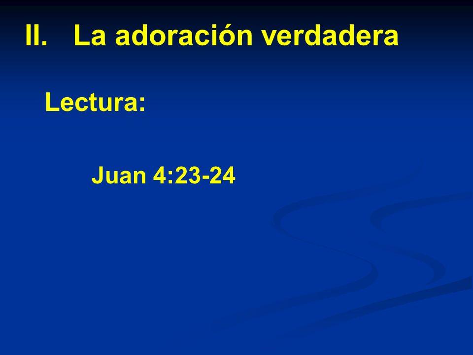 II. La adoración verdadera
