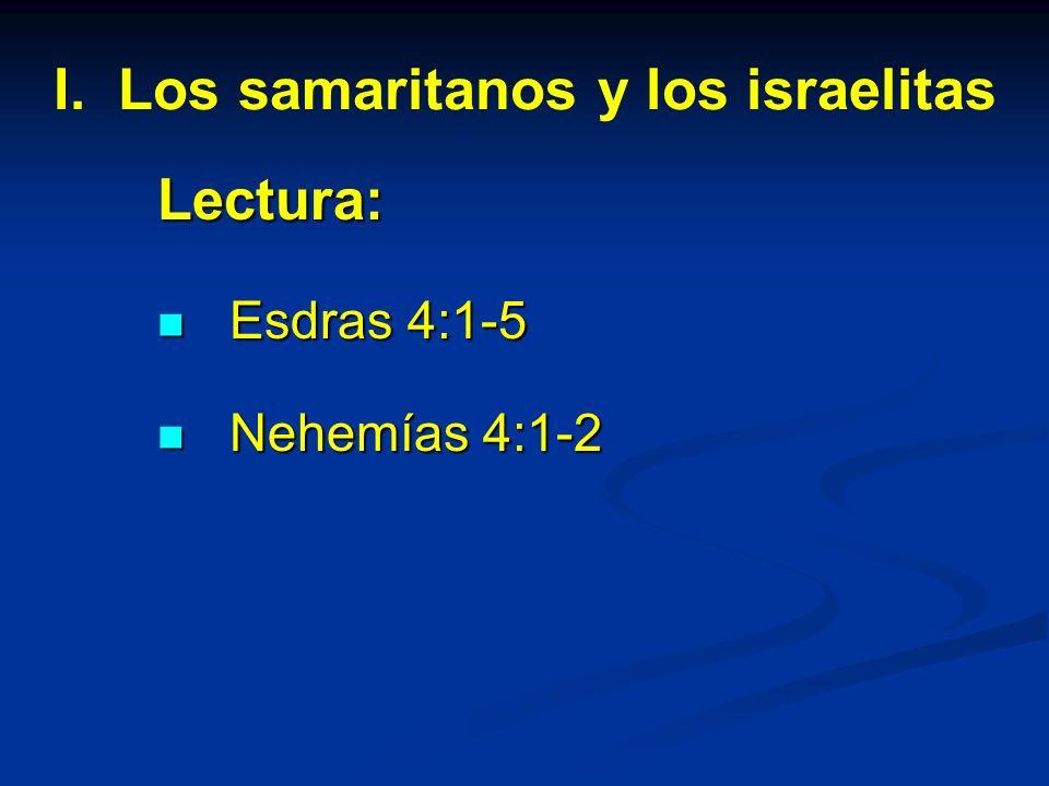 I. Los samaritanos y los israelitas