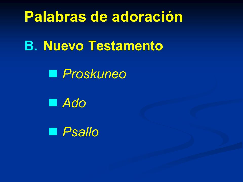 Palabras de adoración Nuevo Testamento Proskuneo Ado Psallo