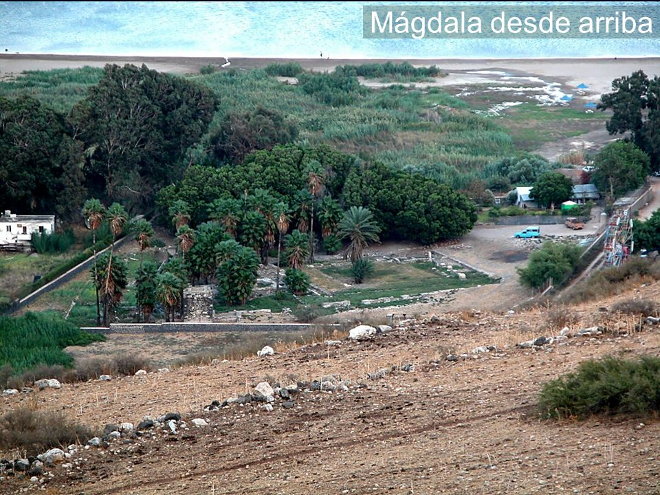 Mágdala desde arriba Magdala from above Magdala in Scripture
