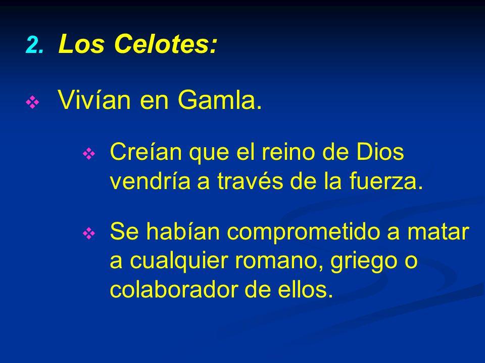 Los Celotes: Vivían en Gamla.
