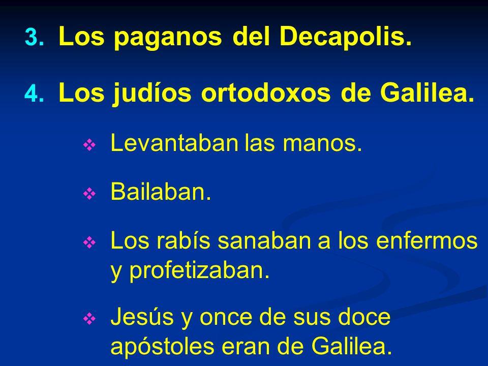 Los paganos del Decapolis. Los judíos ortodoxos de Galilea.