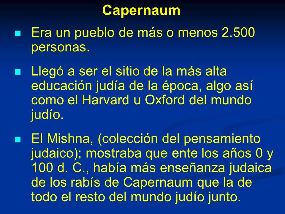 Capernaum Era un pueblo de más o menos 2.500 personas.