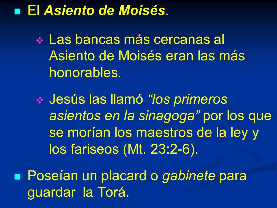 El Asiento de Moisés. Las bancas más cercanas al Asiento de Moisés eran las más honorables.