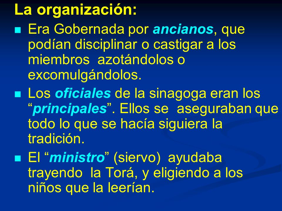 La organización: Era Gobernada por ancianos, que podían disciplinar o castigar a los miembros azotándolos o excomulgándolos.