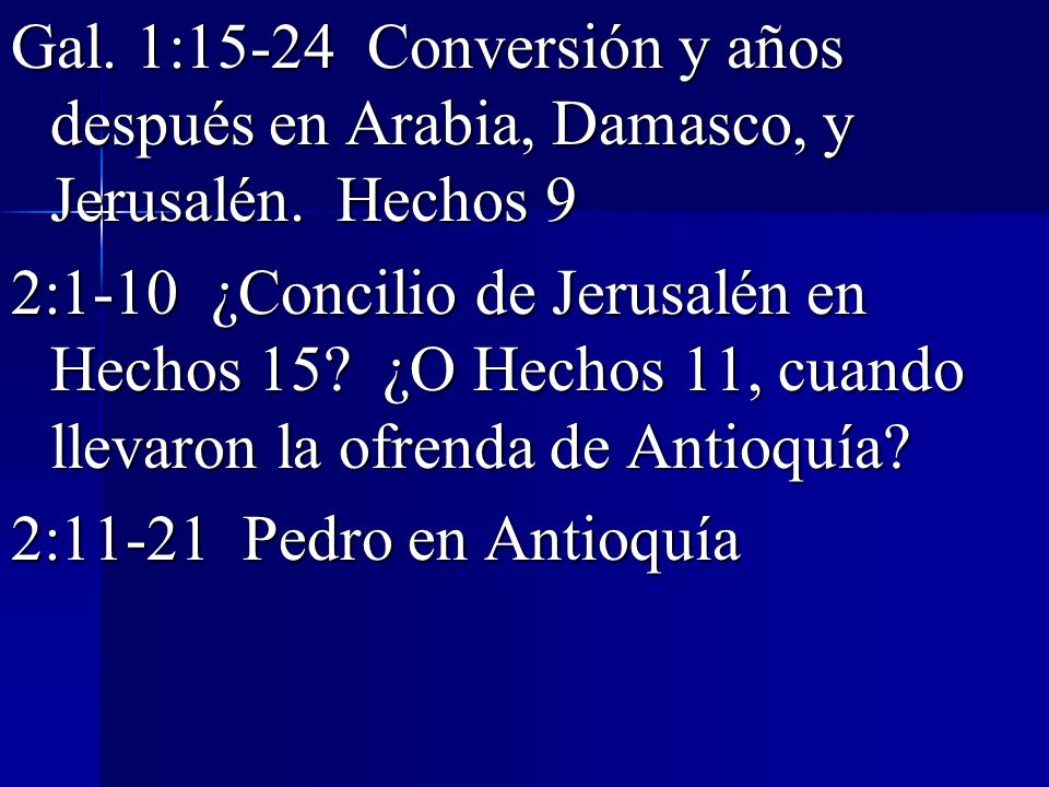Gal. 1:15-24 Conversión y años después en Arabia, Damasco, y Jerusalén
