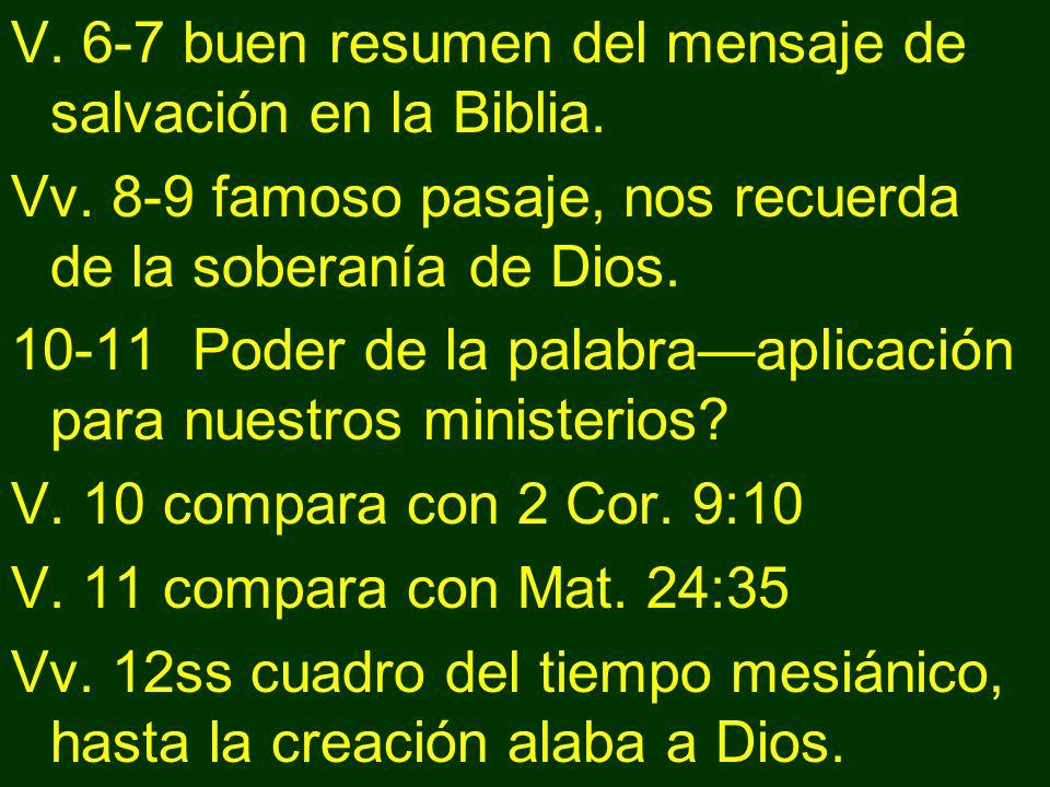 V. 6-7 buen resumen del mensaje de salvación en la Biblia.