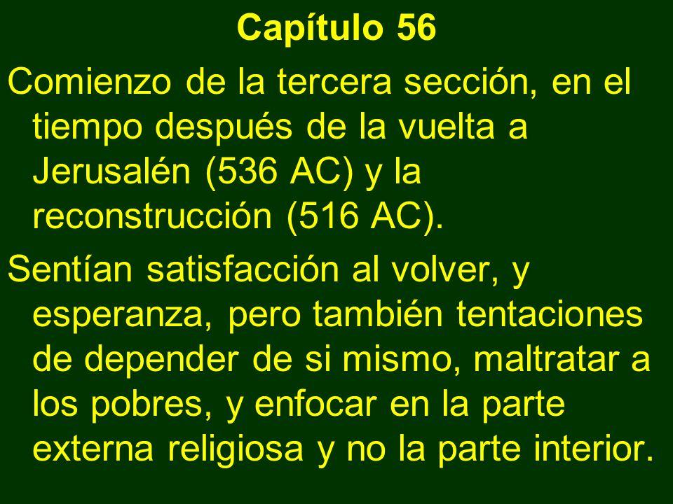 Capítulo 56 Comienzo de la tercera sección, en el tiempo después de la vuelta a Jerusalén (536 AC) y la reconstrucción (516 AC).