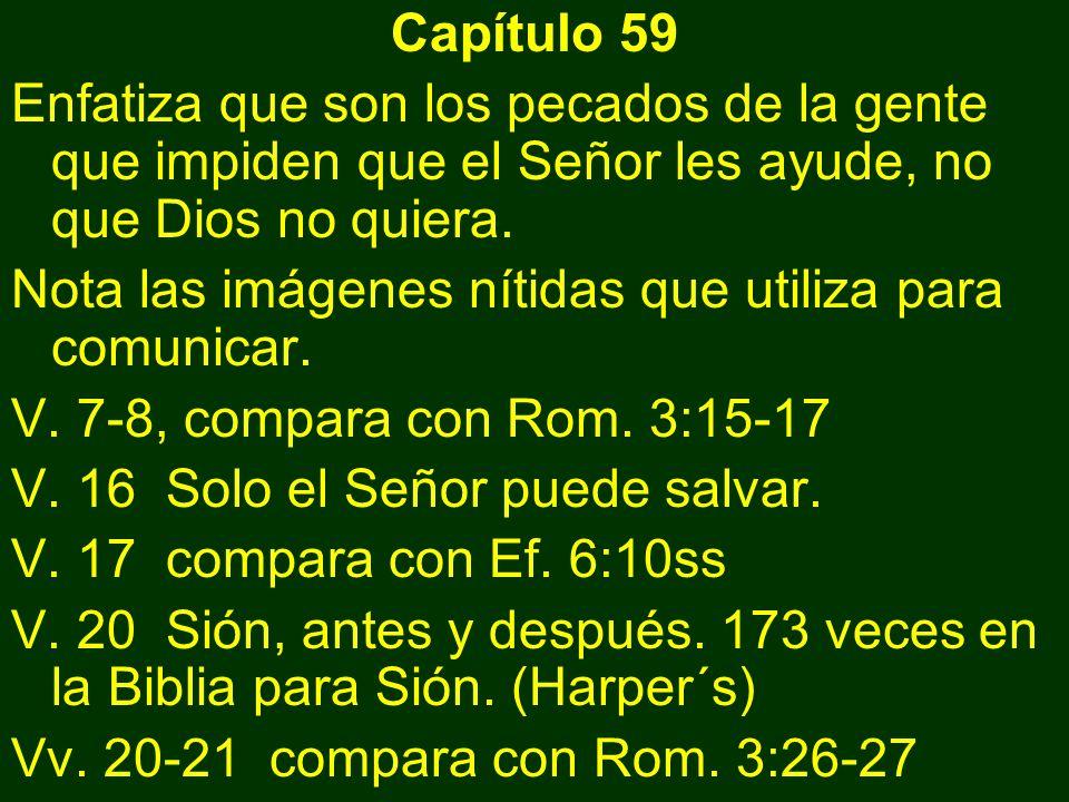 Capítulo 59 Enfatiza que son los pecados de la gente que impiden que el Señor les ayude, no que Dios no quiera.