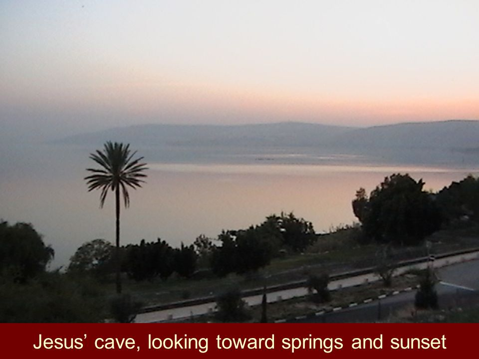 Jesus' cave, looking toward springs and sunset