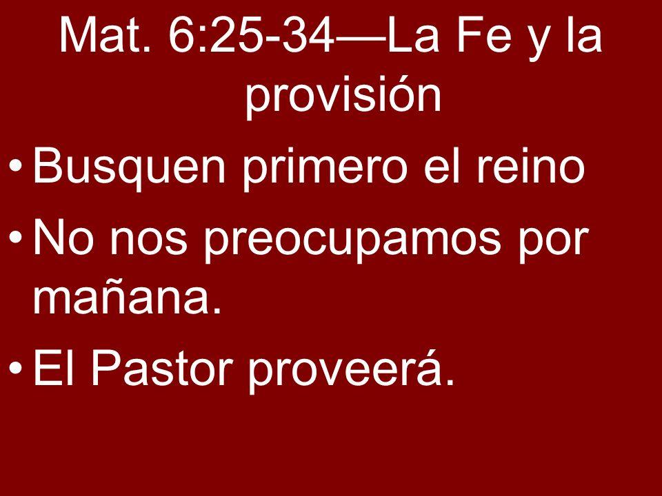 Mat. 6:25-34—La Fe y la provisión