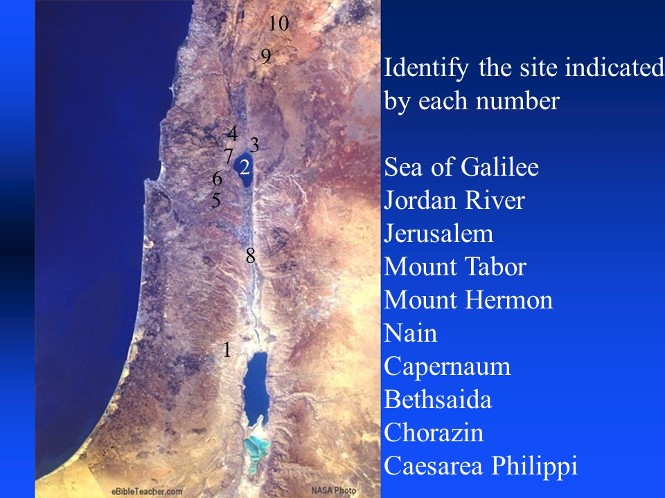 Identify the site indicated by each number Sea of Galilee Jordan River