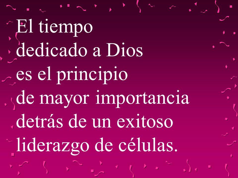 El tiempo dedicado a Dios. es el principio. de mayor importancia.