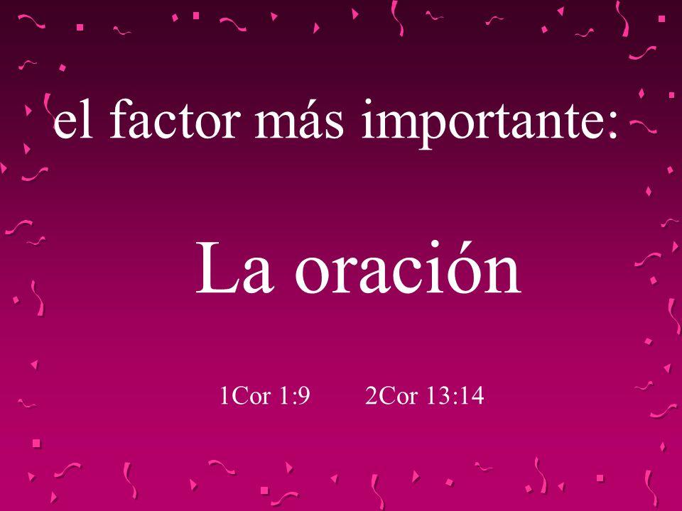 el factor más importante: La oración