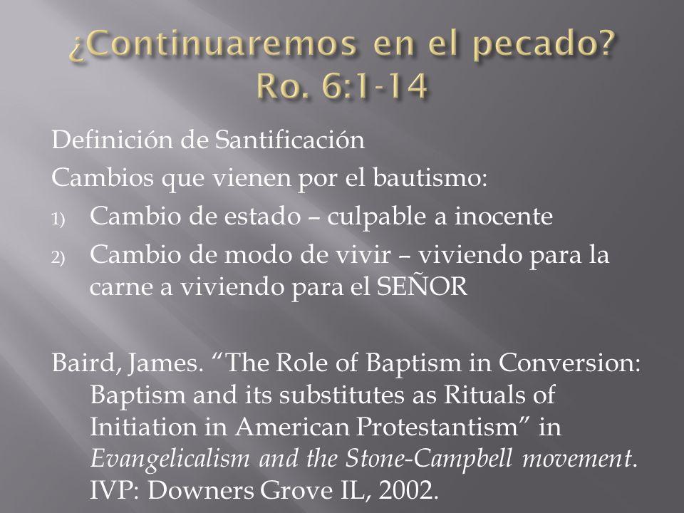 ¿Continuaremos en el pecado Ro. 6:1-14
