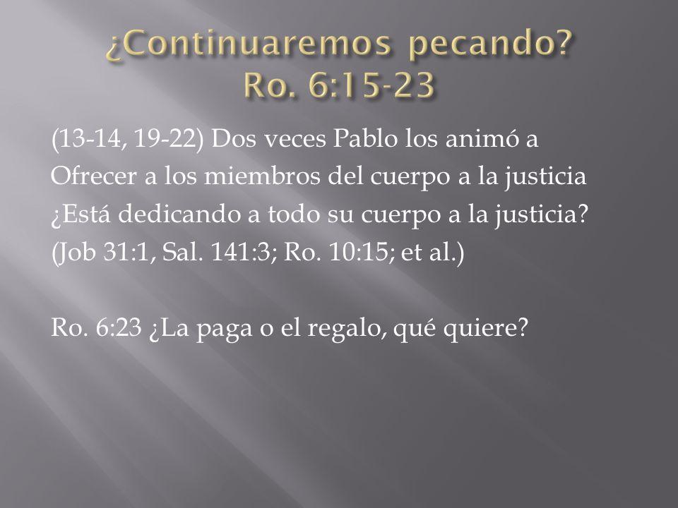 ¿Continuaremos pecando Ro. 6:15-23
