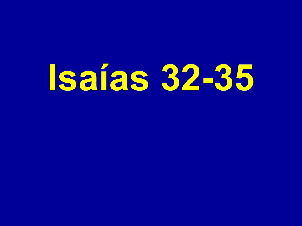 Isaías 32-35