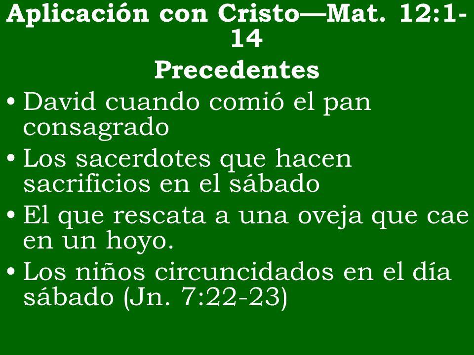 Aplicación con Cristo—Mat. 12:1-14
