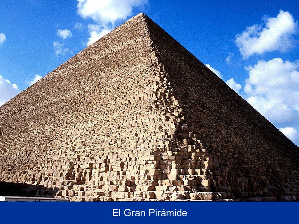 The Great Pyramid El Gran Pirámide