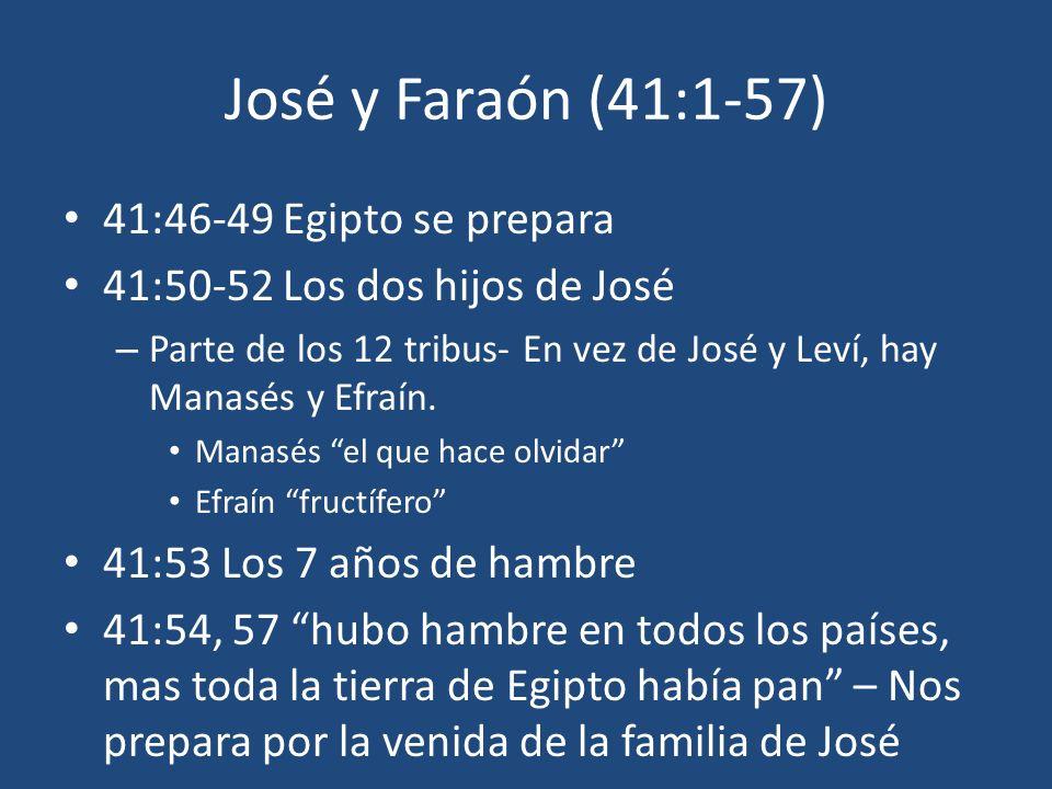 José y Faraón (41:1-57) 41:46-49 Egipto se prepara