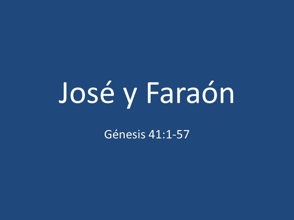 José y Faraón Génesis 41:1-57