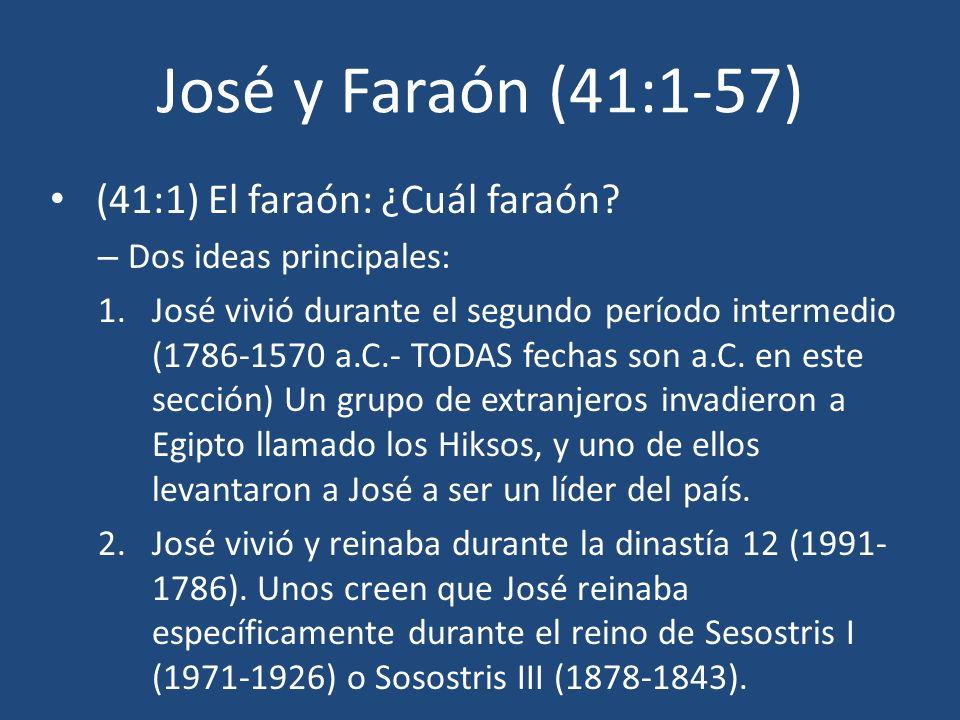 José y Faraón (41:1-57) (41:1) El faraón: ¿Cuál faraón