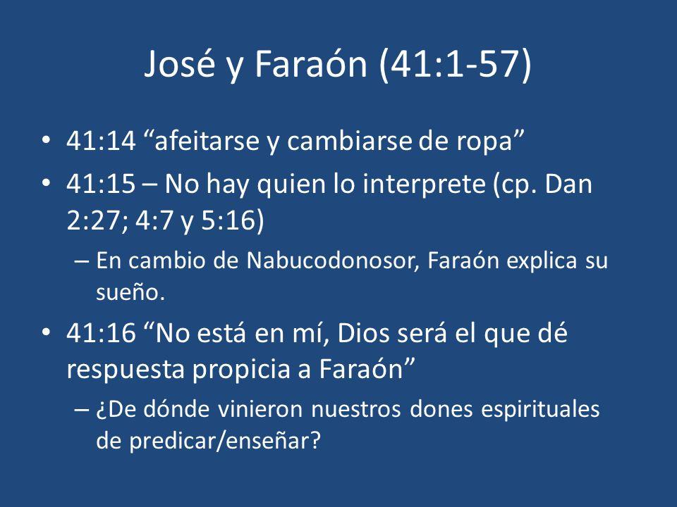 José y Faraón (41:1-57) 41:14 afeitarse y cambiarse de ropa