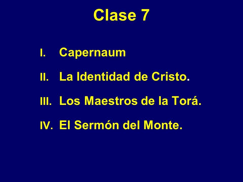 Clase 7 Capernaum La Identidad de Cristo. Los Maestros de la Torá.