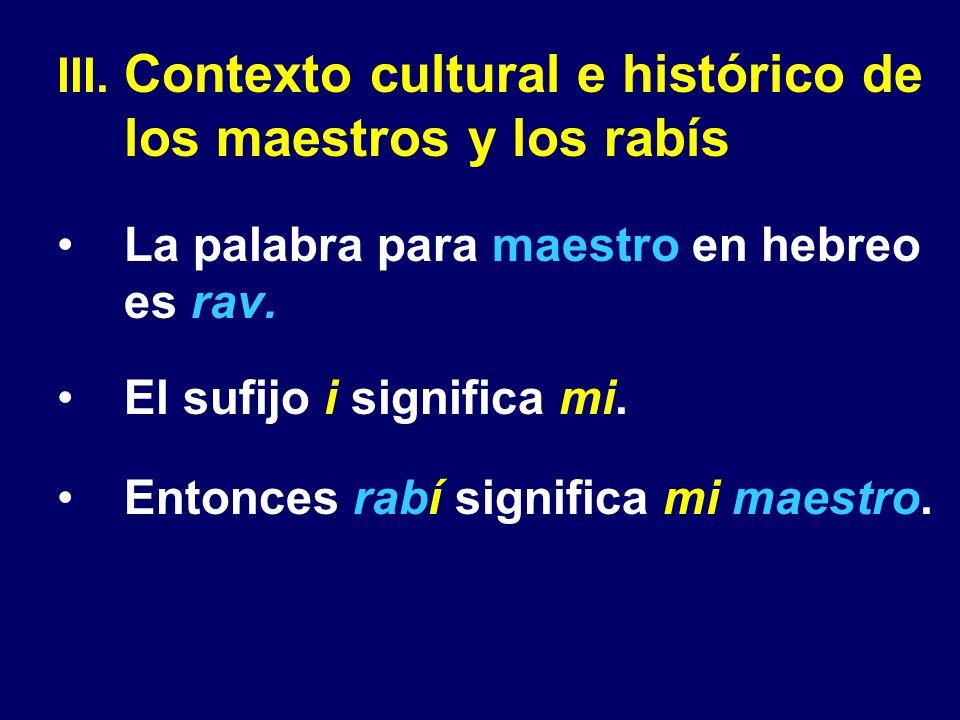 Contexto cultural e histórico de los maestros y los rabís