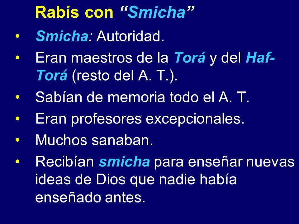 Rabís con Smicha Smicha: Autoridad.
