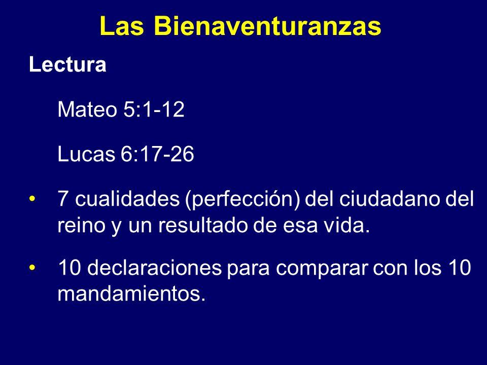 Las Bienaventuranzas Lectura Mateo 5:1-12 Lucas 6:17-26
